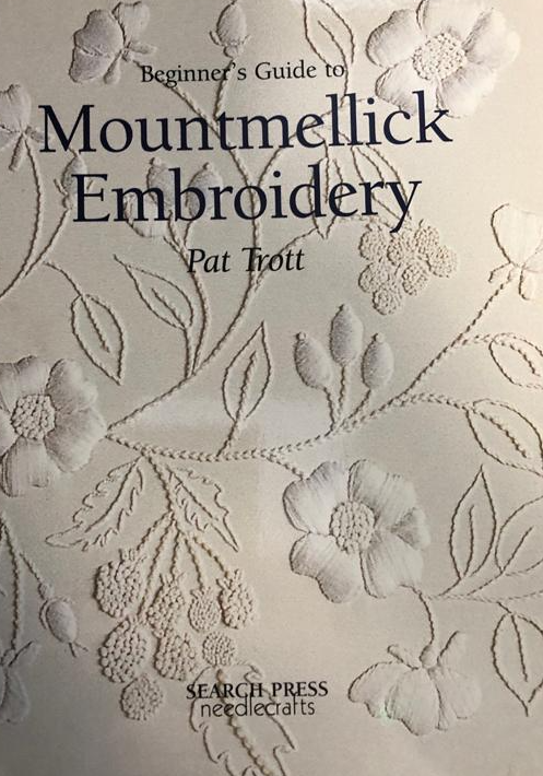 Beginner's Guide To Mountmellick Embroidery By Pat Trott